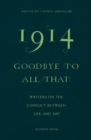 1914-Goodbye to All That : Writers on the Conflict Between Life and Art
