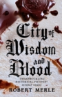 City of Wisdom and Blood (Fortunes of France 2)