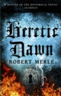 Heretic Dawn (Fortunes of France 3)