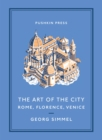 The Art of the City : Rome, Florence, Venice