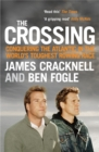 The Crossing : Conquering the Atlantic in the World's Toughest Rowing Race