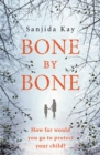 Bone by Bone : A psychological thriller so compelling, you won't be able to put it down