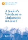 A Student's Workbook for Mathematics in Class 8 : A Classroom 10-Pack with Teacher's Answer Booklet