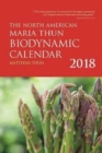 The North American Maria Thun Biodynamic Calendar : 2018 - Book