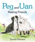 Peg and Uan : Making Friends