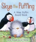 Skye the Puffling : A Wee Puffin Board Book