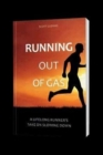 Running Out Of Gas : A Life Long Runner's Take On Slowing Down