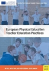 European Physical Education Teacher Education Practices : Initial, Induction, and Professional Development - Book
