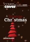 A Strange Christmas : Cover to Cover Advent Study Guide