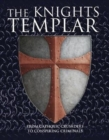 The Knights Templar : From Catholic Crusaders to Conspiring Criminals