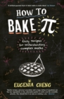 How to Bake Pi : Easy recipes for understanding complex maths