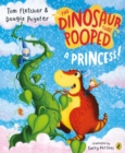The Dinosaur that Pooped a Princess - Book