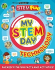 My STEM Day - Technology : Packed with fun facts and activities! - Book