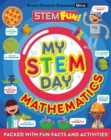 My STEM Day - Mathematics : Packed with fun facts and activities! - Book