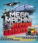 Mega Machine Record Breakers : Biggest! Fastest! Most Powerful! - Book