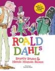 Roald Dahl's Beastly Brutes & Heroic Human Beans : A brilliant press-out paper adventure - Book