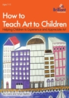 How to Teach Art to Children - Book