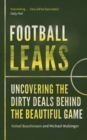 Football Leaks : Uncovering the Dirty Deals Behind the Beautiful Game - Book