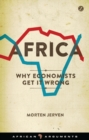 Africa : Why Economists Get It Wrong