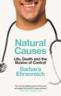 Natural Causes : Life, Death and the Illusion of Control - Book