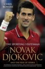 Novak Djokovic and the Rise of Serbia - The Sporting Statesman