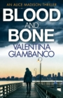 Blood and Bone : The gripping thriller that will keep you up at night!