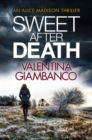 Sweet After Death : A Fast-Paced, Gripping Thriller That Will Keep You Awake at Night!