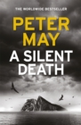 A Silent Death : The brand-new thriller from #1 bestseller Peter May!