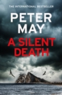 A Silent Death : The brand-new thriller from Number 1 bestseller Peter May