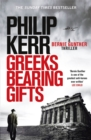Greeks Bearing Gifts : Bernie Gunther Thriller 13