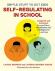 Simple Stuff to Get Kids Self-Regulating in School : Awesome and In Control Lesson Plans, Worksheets, and Strategies for Learning