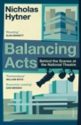 Balancing Acts : Behind the Scenes at the National Theatre - Book