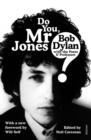 Do You Mr Jones? : Bob Dylan with the Poets and Professors