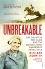 Unbreakable : The Countess, the Nazis and the World's Most Dangerous Horse Race