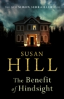 The Benefit of Hindsight : Simon Serrailler Book 10 - Book