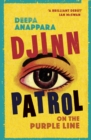 Djinn Patrol on the Purple Line : LONGLISTED FOR THE WOMEN'S PRIZE 2020 - Book