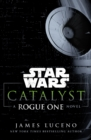Star Wars: Catalyst : A Rogue One Novel