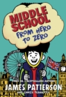 Middle School: From Hero to Zero : (Middle School 10) - Book