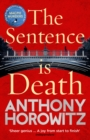 The Sentence is Death : A mind-bending murder mystery from the bestselling author of THE WORD IS MURDER