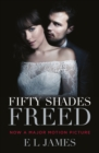 Fifty Shades Freed : (Movie tie-in edition): Book three of the Fifty Shades Series
