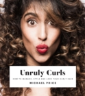 Unruly Curls : How to manage, style and love your curly hair
