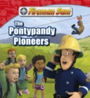 Fireman Sam: The Pontypandy Pioneers - eBook