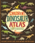 Children's Dinosaur Atlas : An Interactive and Fun Way to Explore the Prehistoric World