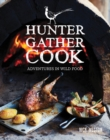 Hunter Gather Cook : Adventures in Wild Food - Book