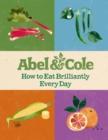 How to Eat Brilliantly Every Day - Book