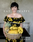 Eat Happy: 30-minute Feelgood Food - Book