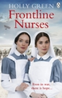 Frontline Nurses : A gripping and emotional wartime saga - Book