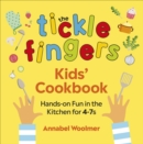 The Tickle Fingers Kids' Cookbook : Hands-on Fun in the Kitchen for 4-7s - Book