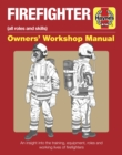 Firefighter Owners' Workshop Manual : All roles and skills