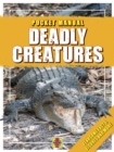 Deadly Creatures : Pocket Manual